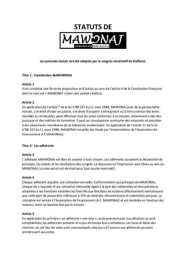 STATUTS DE Les présents statuts ont été adoptés par le congrès constitutif de Dufferet. Titre 1 - Constitution deMAWONAJ A...