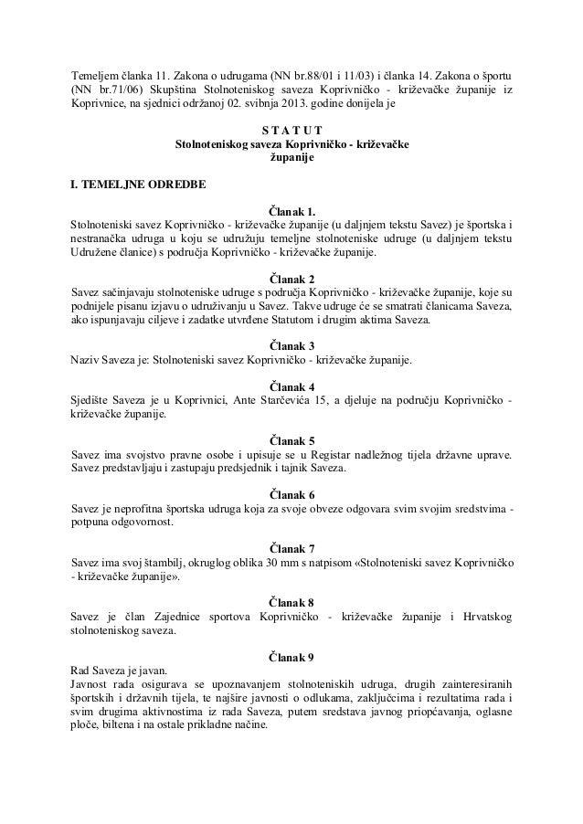 Temeljem članka 11. Zakona o udrugama (NN br.88/01 i 11/03) i članka 14. Zakona o športu (NN br.71/06) Skupština Stolnoten...