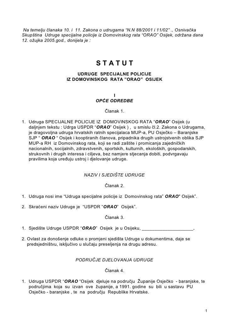 """Na temelju članaka 10. i 11. Zakona o udrugama """"N.N 88/2001 i 11/02"""" ., Osnivačka Skupština Udruge specijalne policije iz ..."""