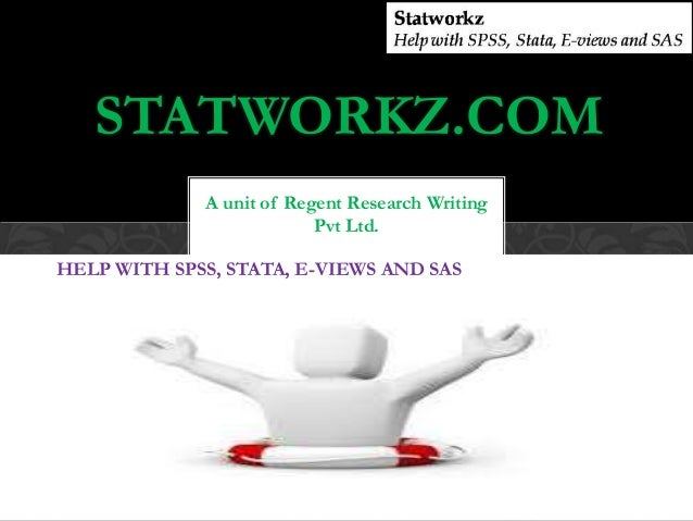 STATWORKZ.COM                  A unit of Regent Research Writing                               Pvt Ltd.HELPHELP WITH SPSS,...