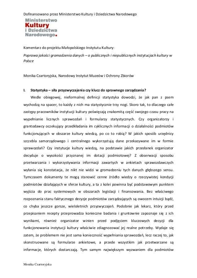 Dofinansowano przez Ministerstwo Kultury i Dziedzictwa Narodowego Monika Czartoryjska Komentarz do projektu Małopolskiego ...
