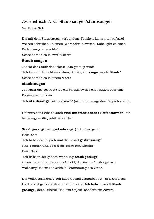 Zwiebelfisch-Abc: Staub saugen/staubsaugen Von Bastian Sick Die mit dem Staubsauger verbundene Tätigkeit kann man auf zwei...