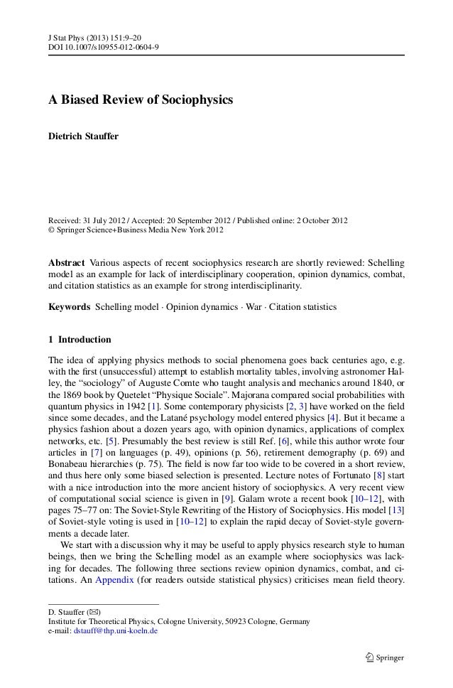 J Stat Phys (2013) 151:9–20 DOI 10.1007/s10955-012-0604-9  A Biased Review of Sociophysics Dietrich Stauffer  Received: 31...