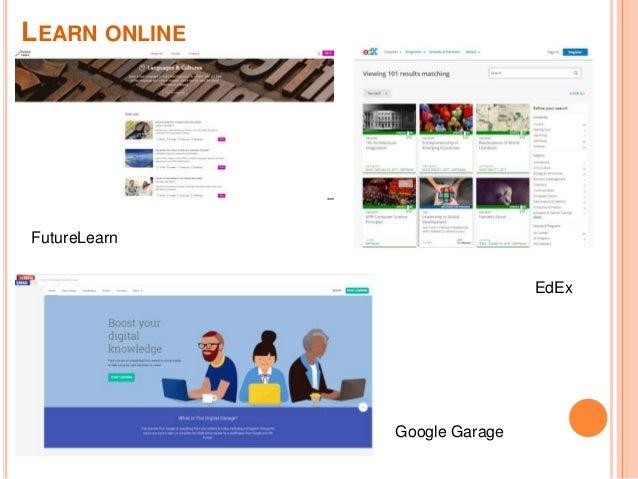LEARN ONLINE FutureLearn EdEx Google Garage