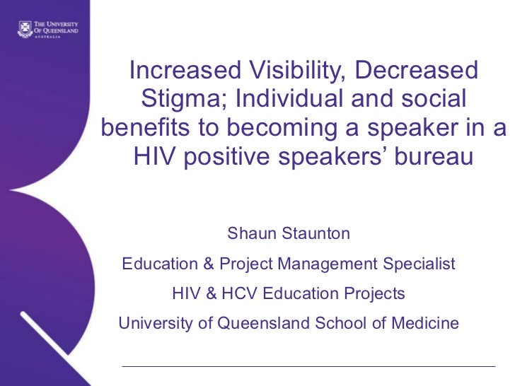 Increased Visibility, Decreased Stigma; Individual and social benefits to becoming a speaker in a HIV positive speakers' b...