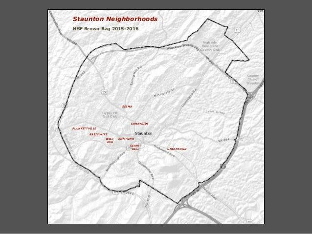 SELMA WEST END BASIC WITZ UNIONTOWN PLUNKETTVILLE SEARS HILL SUNNYSIDE NEWTOWN Staunton Neighborhoods HSF Brown Bag 2015-2...