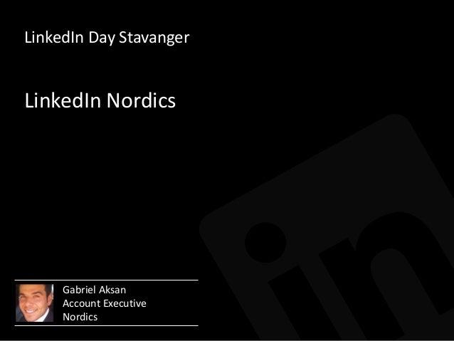 LinkedIn Day StavangerGabriel AksanAccount ExecutiveNordicsLinkedIn Nordics