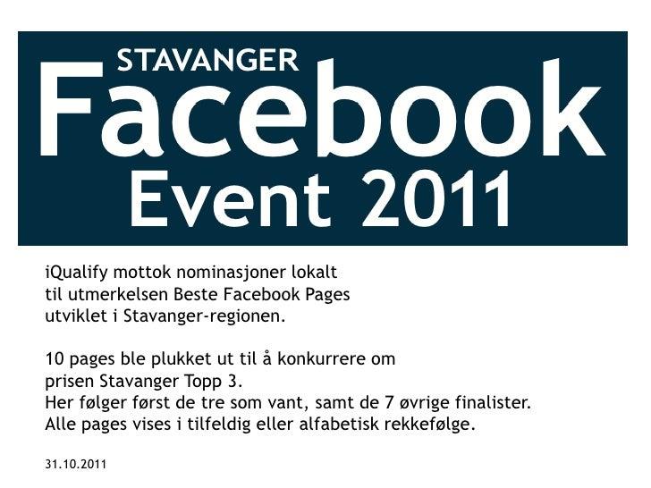 iQualify mottok nominasjoner lokalttil utmerkelsen Beste Facebook Pagesutviklet i Stavanger-regionen.10 pages ble plukket ...