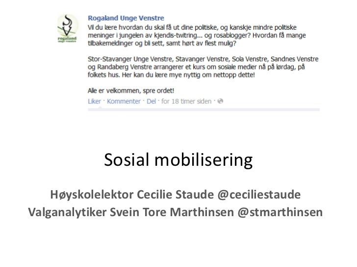 Sosial mobilisering    Høyskolelektor Cecilie Staude @ceciliestaudeValganalytiker Svein Tore Marthinsen @stmarthinsen