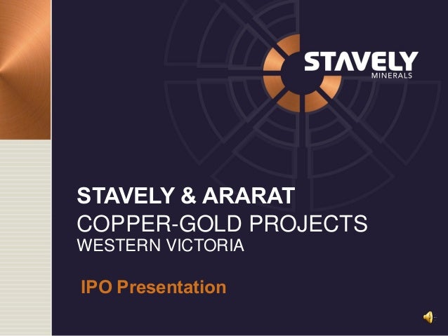 STAVELY & ARARAT COPPER-GOLD PROJECTS WESTERN VICTORIA IPO Presentation