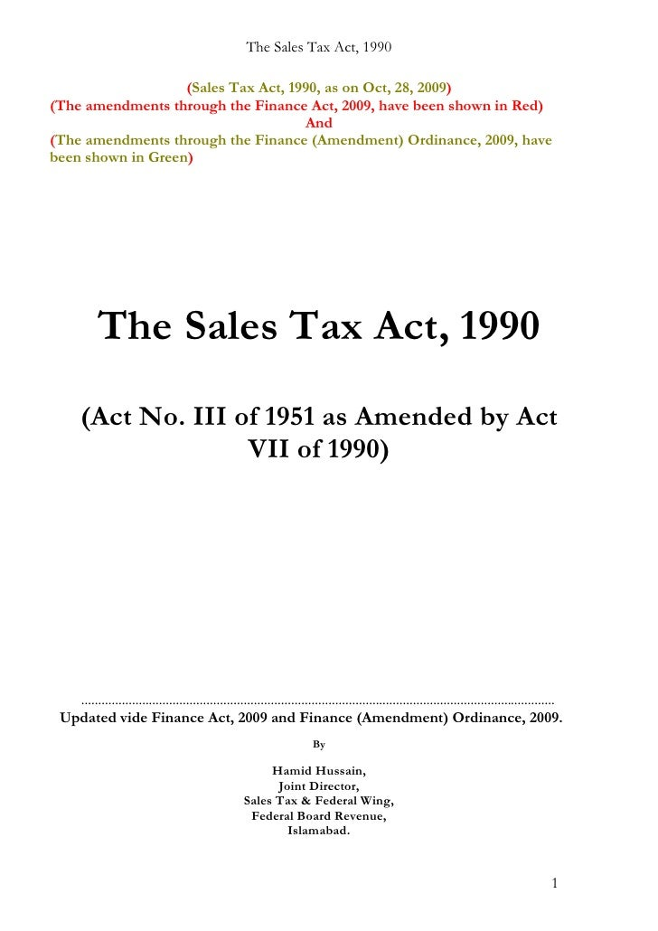The Sales Tax Act, 1990                   (Sales Tax Act, 1990, as on Oct, 28, 2009)(The amendments through the Finance Ac...