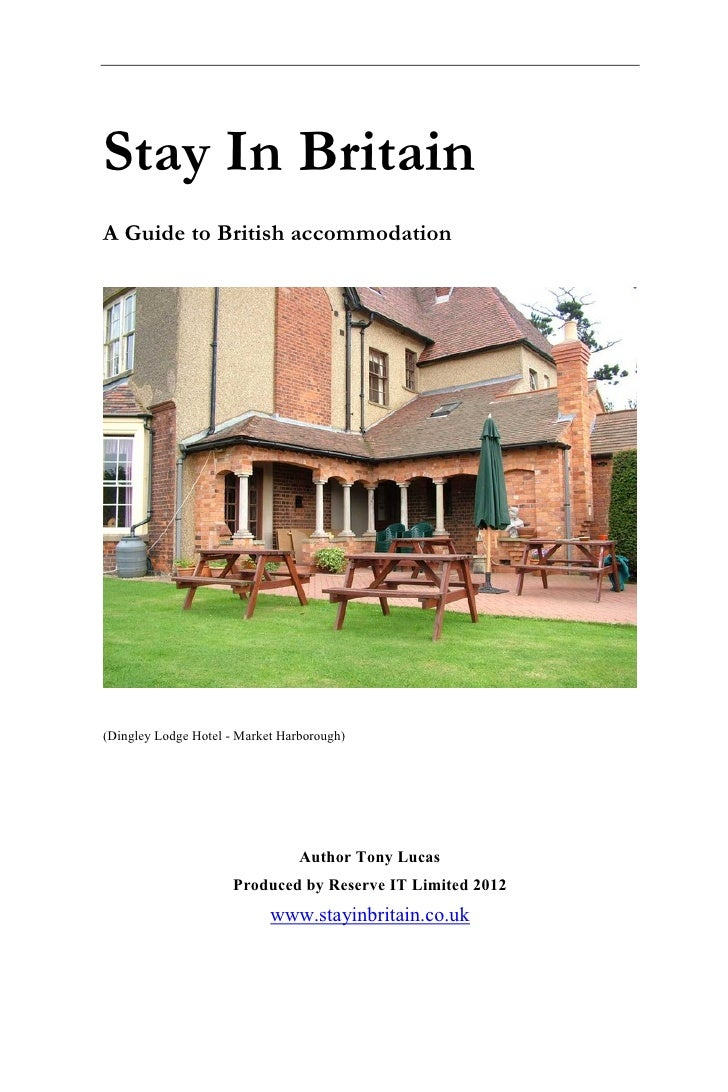 Stay In BritainA Guide to British accommodation(Dingley Lodge Hotel - Market Harborough)                                 A...