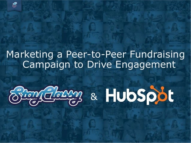 Marketing a Peer-to-Peer Fundraising   Campaign to Drive Engagement                &