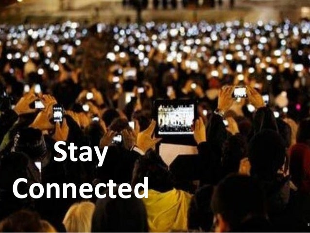 Stay	    Connected	    Im