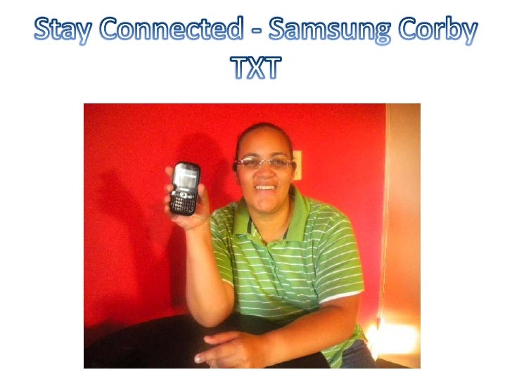 Stay Connected - Samsung Corby TXT<br />