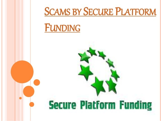 SCAMS BY SECURE PLATFORM FUNDING