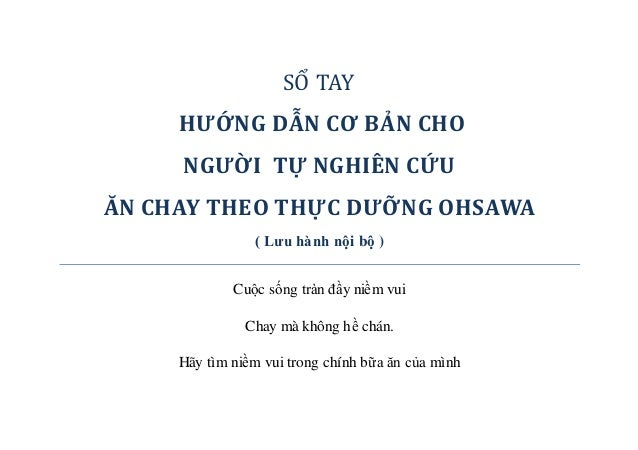 SỔ TAY HƯỚNG DẪN CƠ BẢN CHO NGƯỜI TỰ NGHIÊN CỨU ĂN CHAY THEO THỰC DƯỠNG OHSAWA ( Lưu hành nội bộ ) Cuộc sống tràn đầy niềm...