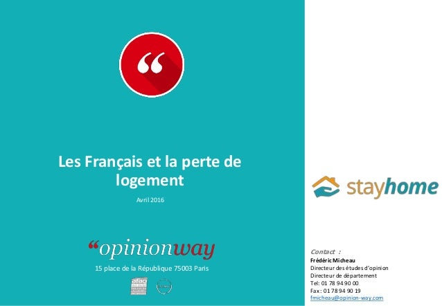 15 place de la République 75003 Paris Les Français et la perte de logement Avril 2016 Contact : Frédéric Micheau Directeur...