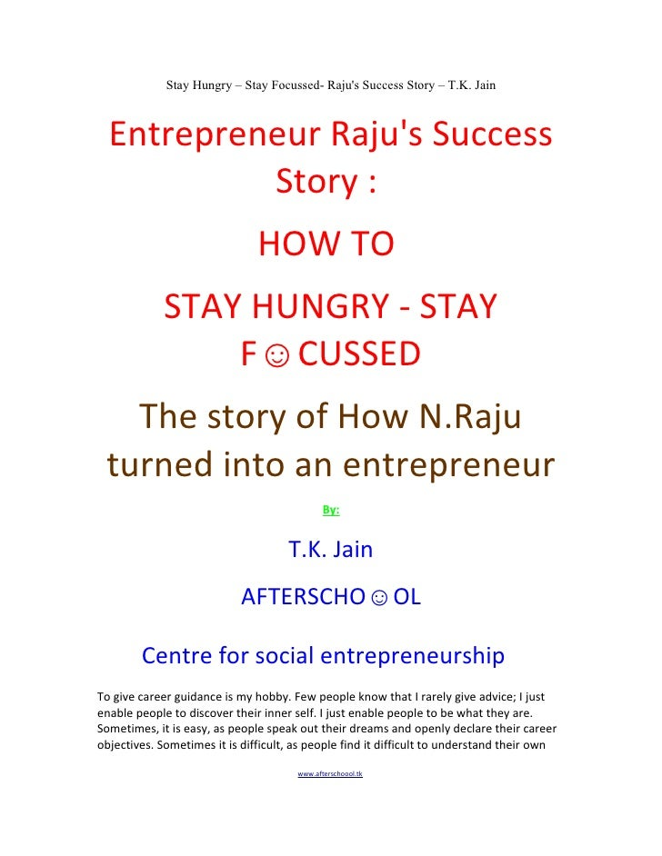 Stay Hungry – Stay Focussed- Raju's Success Story – T.K. Jain      Entrepreneur Raju's Success            Story :         ...