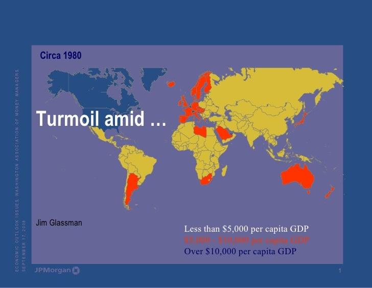 Turmoil amid … Jim Glassman Less than $5,000 per capita GDP $5,000 - $10,000 per capita GDP Over $10,000 per capita GDP Ci...