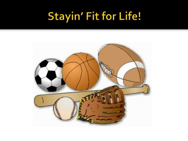 Stayin' Fit for Life!<br />
