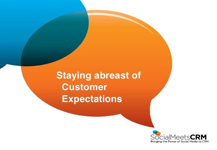 """Staying abreast of Customer Expectations"""""""