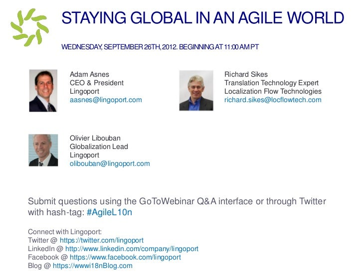 STAYING GLOBAL IN AN AGILE WORLD          WEDNESDAY SEPTEMBER 26TH, 2012. BEGINNING AT 11:00 AM PT                   ,    ...