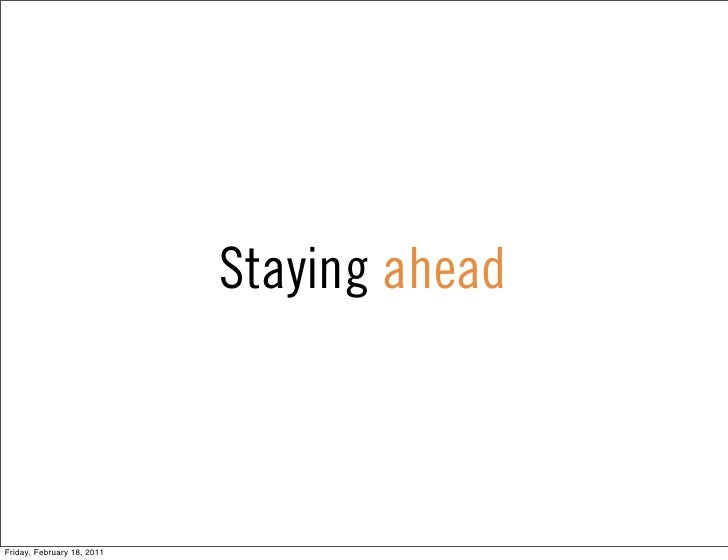 Staying aheadFriday, February 18, 2011