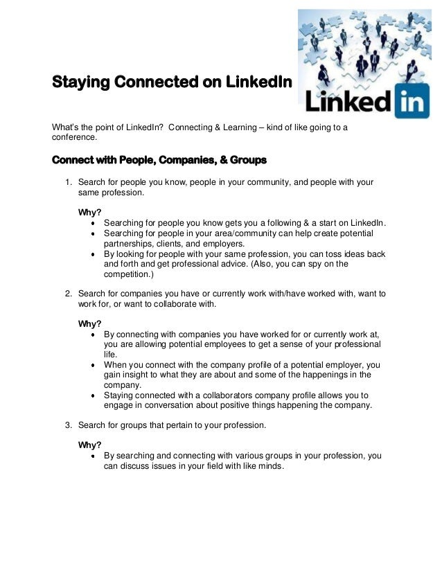 Staying Connected on LinkedIn What's the point of LinkedIn? Connecting & Learning – kind of like going to a conference. Co...