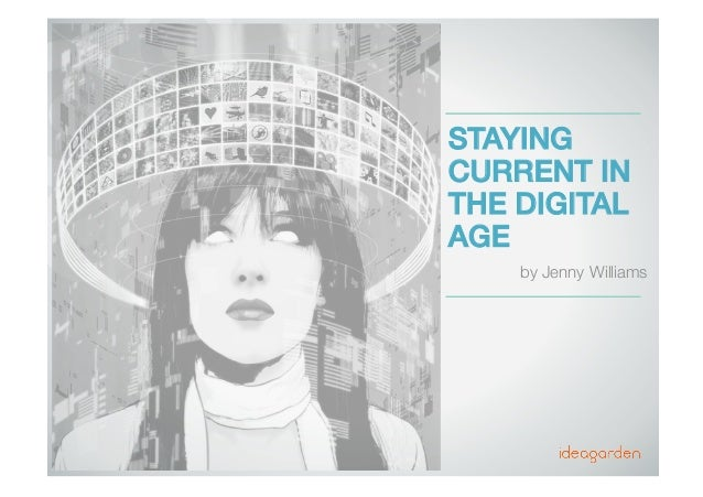 STAYING CURRENT IN THE DIGITAL AGE