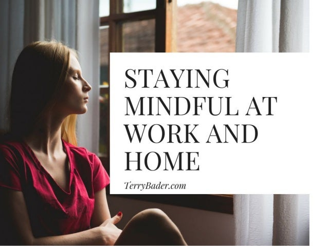 Staying Mindful at Work and Home