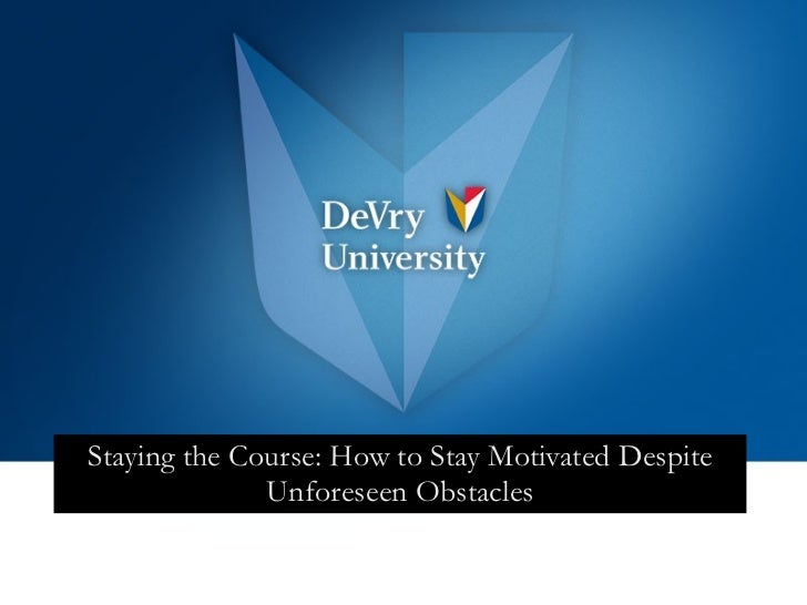Staying the Course: How to Stay Motivated Despite Unforeseen Obstacles
