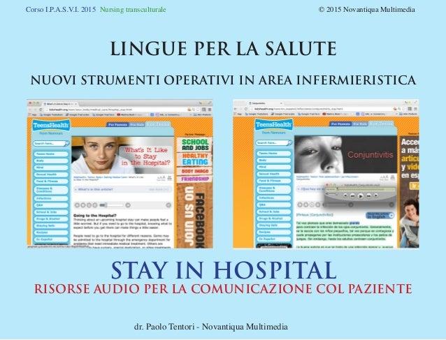 Corso I.P.A.S.V.I. 2015 Nursing transculturale © 2015 Novantiqua Multimedia LINGUE PER LA SALUTE NUOVI STRUMENTI OPERA...