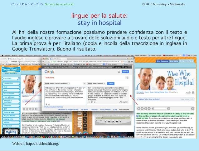 Corso I.P.A.S.V.I. 2015 Nursing transculturale © 2015 Novantiqua Multimedia Webref: http://kidshealth.org/ Ai fini del...
