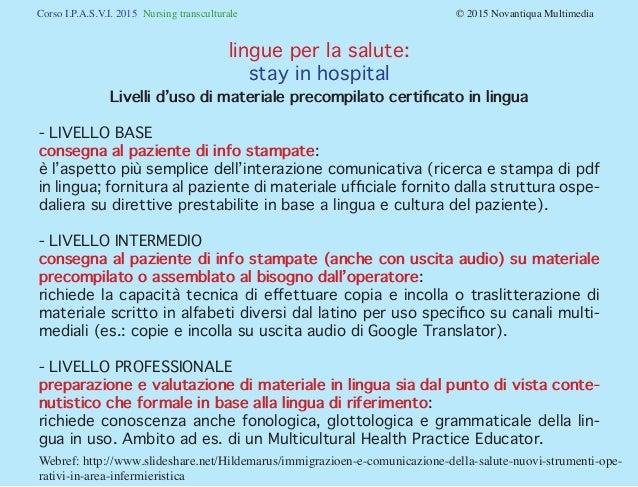 Corso I.P.A.S.V.I. 2015 Nursing transculturale © 2015 Novantiqua Multimedia lingue per la salute: stay in hospital Liv...