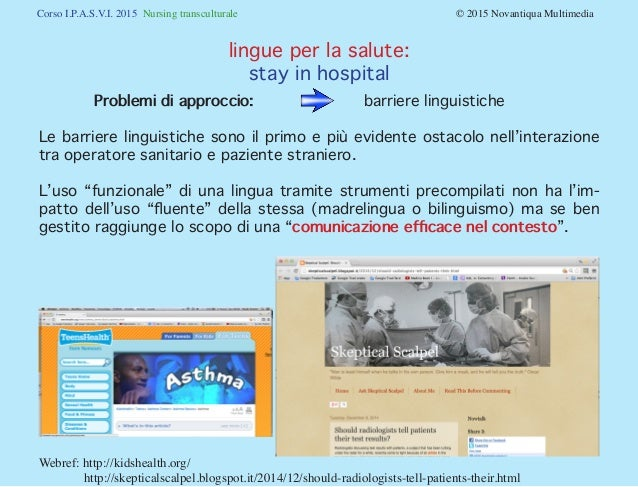 Corso I.P.A.S.V.I. 2015 Nursing transculturale © 2015 Novantiqua Multimedia Problemi di approccio: barriere linguis...