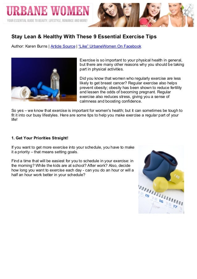 """Stay Lean & Healthy With These 9 Essential Exercise TipsAuthor: Karen Burns 
