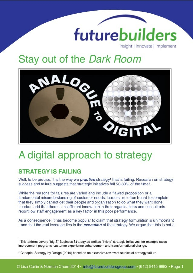 ! T! ! ! Stay out of the Dark Room! ! ! ! ! ! ! ! ! ! ! ! ! ! ! ! ! ! A digital approach to strategy! ! STRATEGY IS FAILIN...