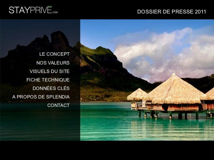 DOSSIER DE PRESSE 2011         LE CONCEPT        NOS VALEURS      VISUELS DU SITE    FICHE TECHNIQUE       DONNÉES CLÉSA P...