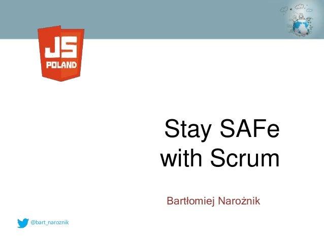 @bart_naroznik Bartłomiej Narożnik Stay SAFe with Scrum