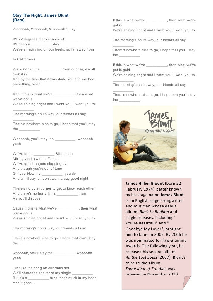 Stay The Night, James Blunt(Batx)                                                If this is what weve __________, then wha...