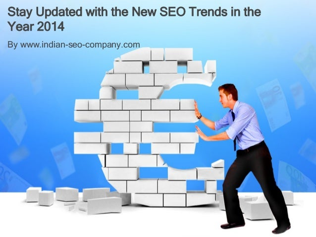 Stay Updated with the New SEO Trends in the Year 2014 By www.indian-seo-company.com