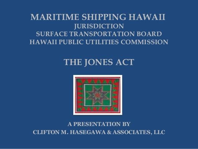 MARITIME SHIPPING HAWAII  JURISDICTION SURFACE TRANSPORTATION BOARD HAWAII PUBLIC UTILITIES COMMISSION  THE JONES ACT  A P...