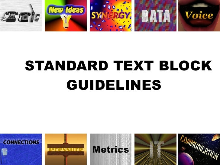 STANDARD TEXT BLOCK GUIDELINES