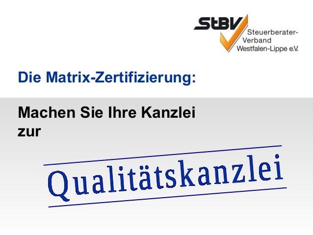 Die Matrix-Zertifizierung:Machen Sie Ihre Kanzleizur
