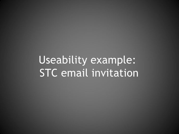 Useability example:  STC email invitation