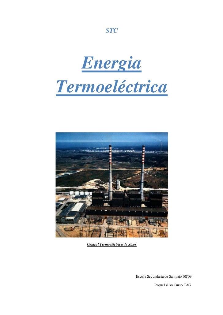 STC   EnergiaTermoeléctrica   Central Termoeléctrica de Sines                                 Escola Secundaria de Sampaio...