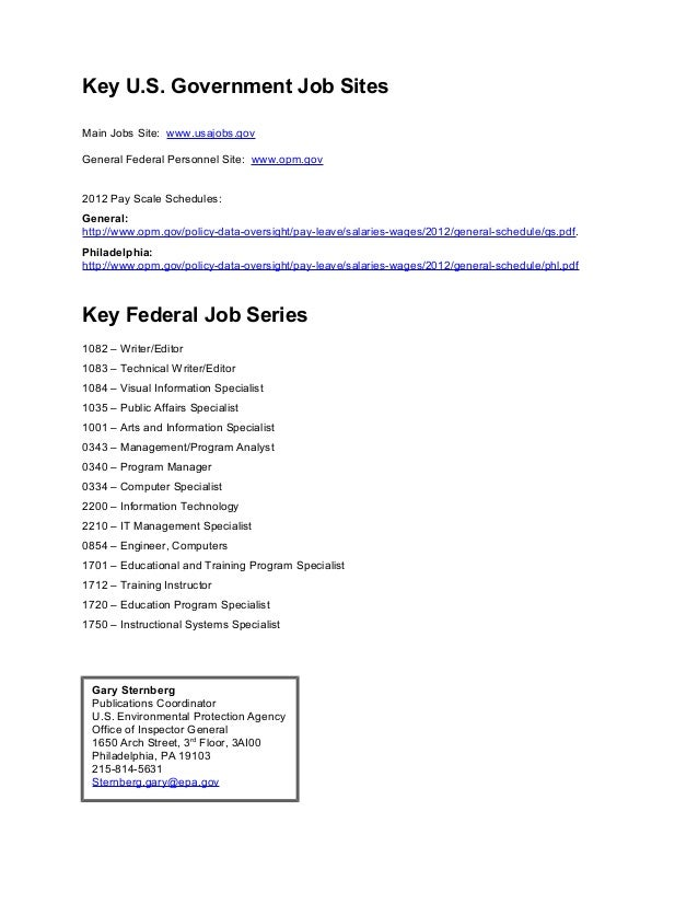 Key U.S. Government Job SitesMain Jobs Site: www.usajobs.govGeneral Federal Personnel Site: www.opm.gov2012 Pay Scale Sche...