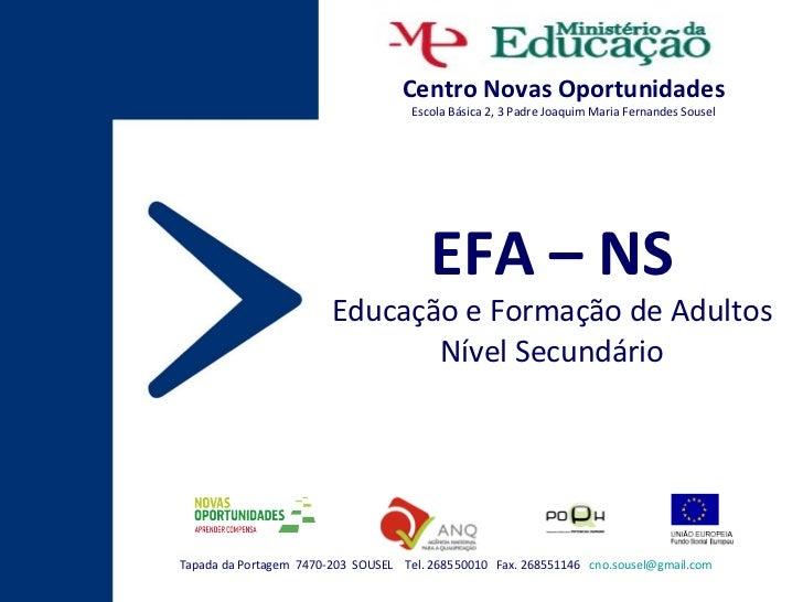 Tapada da Portagem  7470-203  SOUSEL  Tel. 268550010  Fax. 268551146  [email_address] Centro Novas Oportunidades Escola Bá...