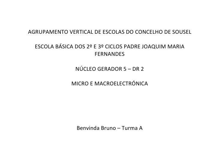AGRUPAMENTO VERTICAL DE ESCOLAS DO CONCELHO DE SOUSEL ESCOLA BÁSICA DOS 2º E 3º CICLOS PADRE JOAQUIM MARIA FERNANDES NÚCLE...